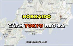Hokkaido cách Tokyo bao xa? Từ Tokyo đến Hokkaido bao nhiêu km