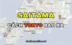 Saitama cách Tokyo bao xa? Từ Tokyo đến Saitama bao nhiêu km