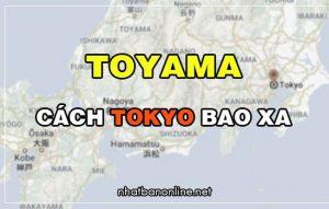 Toyama cách Tokyo bao xa? Từ Tokyo đến Toyama bao nhiêu km