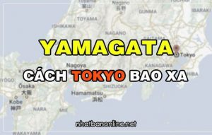 Yamagata cách Tokyo bao xa? Từ Tokyo đến Yamagata bao nhiêu km