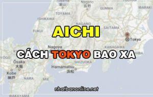 Aichi cách Tokyo bao xa? Từ Tokyo đến Aichi bao nhiêu km