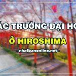 Các trường đại học ở Hiroshima Nhật Bản (update 4/2020)