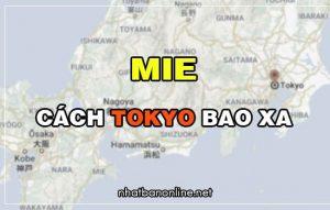 Mie cách Tokyo bao xa? Từ Tokyo đến Mie bao nhiêu km