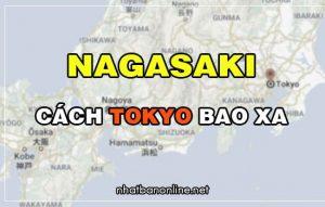 Nagasaki cách Tokyo bao xa? Từ Tokyo đến Nagasaki bao nhiêu km