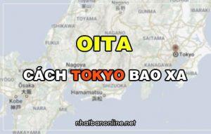Oita cách Tokyo bao xa? Từ Tokyo đến Oita bao nhiêu km