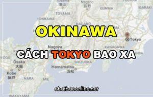 Okinawa cách Tokyo bao xa? Từ Tokyo đến Okinawa bao nhiêu km