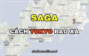 Saga cách Tokyo bao xa? Từ Tokyo đến Saga bao nhiêu km