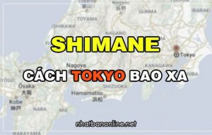 Shimane cách Tokyo bao xa? Từ Tokyo đến Shimane bao nhiêu km