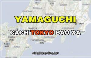 Yamaguchi cách Tokyo bao xa? Từ Tokyo đến Yamaguchi bao nhiêu km
