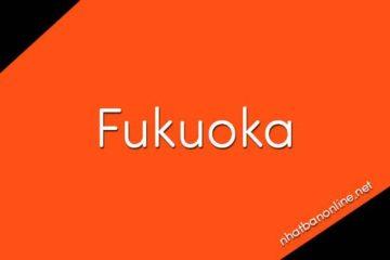 Tỉnh Fukuoka số bao nhiêu? Các tỉnh gần Fukuoka là tỉnh nào