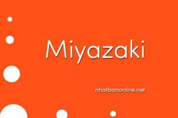 Tỉnh Miyazaki số bao nhiêu? Các tỉnh gần Miyazaki là tỉnh nào
